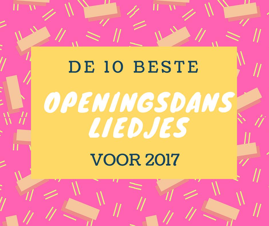 De 10 beste openingsdans liedjes van 2017