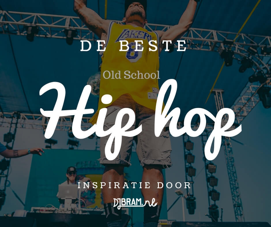 De beste old school hip hop
