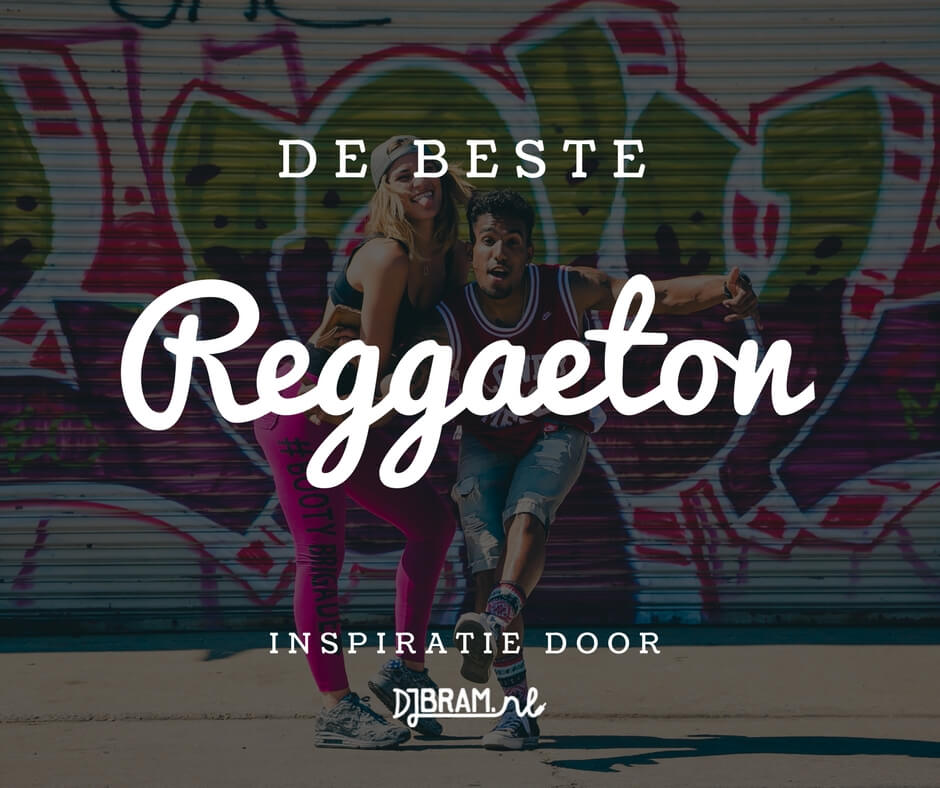 De beste reggaeton djbram.nl