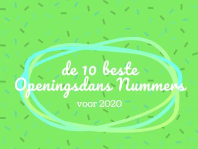 De 10 beste openingsdans nummers voor 2020 – Blog door DJBram.nl